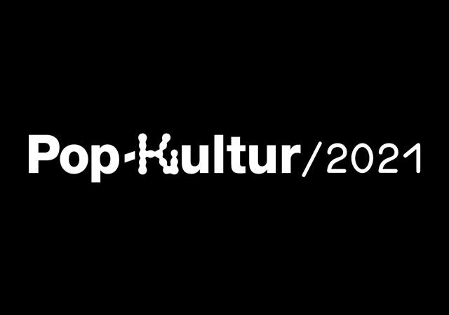 Pop-Kultur 2021 - 25. bis 28. August 2021